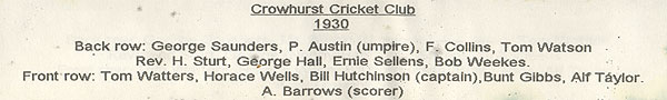 Team Names are - George Saunders, P.Austin(Umpire), F Collins, Tom Watson, Rev.H.Sturt, George hall, Ernie Sellens, Bob Weekes, Tom Watters, Horace Wells, Bill Hutchinson(Captain), Bunt Gibbs, Alf Taylor, A Burrows(Scorer).